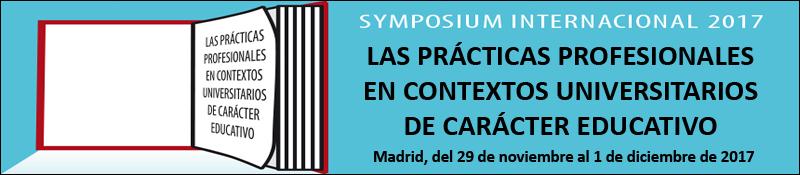I Symposium Internacional sobre las Prácticas Profesionales en Contextos Universitarios de Carácter Educativo